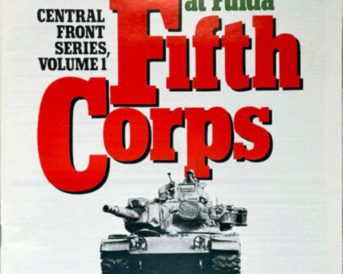 An Active Defense of Fifth Corps: The Soviet Breakthrough at Fulda, Central Front Series, Volume 1