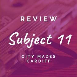 Subject 11: City Mazes Cardiff [REVIEW]