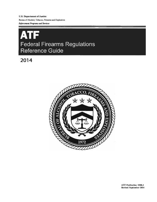 ATF Federal Firearms Regulations Reference Guide 2014