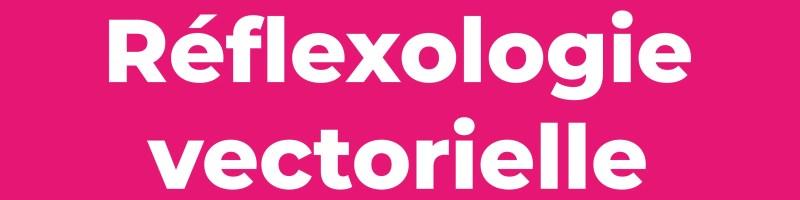 Réflexologie vectorielle - ARMMONIE