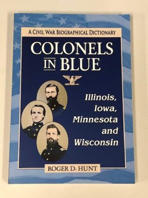 Colonels in Blue Illinois Iowa Minnesota and Wisconsin rotated