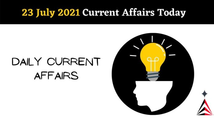 Current Affairs In Hindi Today 23 July 2021