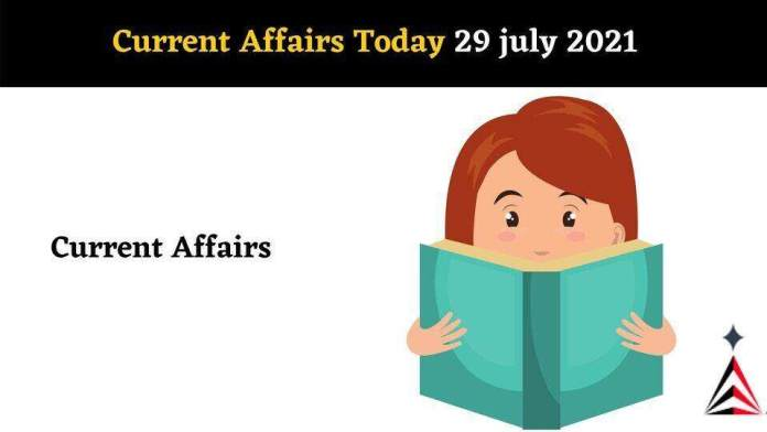 Current Affairs In Hindi Today 29 July 2021