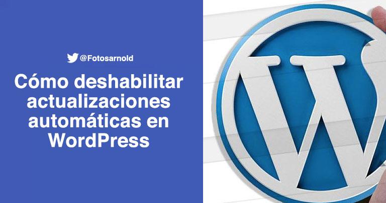 73af1af42bc Cómo Deshabilitar Actualizaciones Automáticas en WordPress