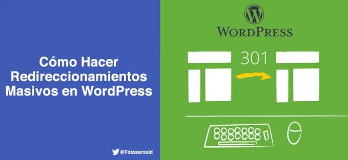 hacer redireccionamientos masivos wordpress
