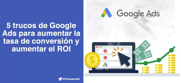 trucos google ads aumentar conversion