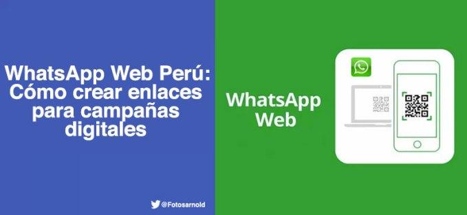 whatsapp-web-peru-crear-enlaces-campanas-digitales