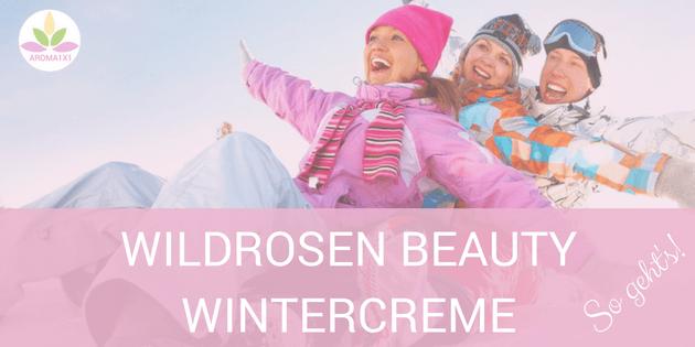 Wildrosen Wintercreme