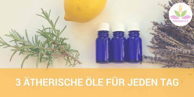 ätherische Öle für jeden Tag