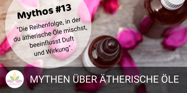 ätherische Öle mythen 13 reihenfolge mischen