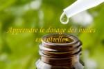 Apprendre le dosage huile essentielle