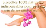 Comment prendre soin de la peau des jambes très sèche ?