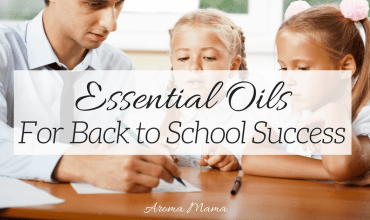 Essential Oils for Back to School Success