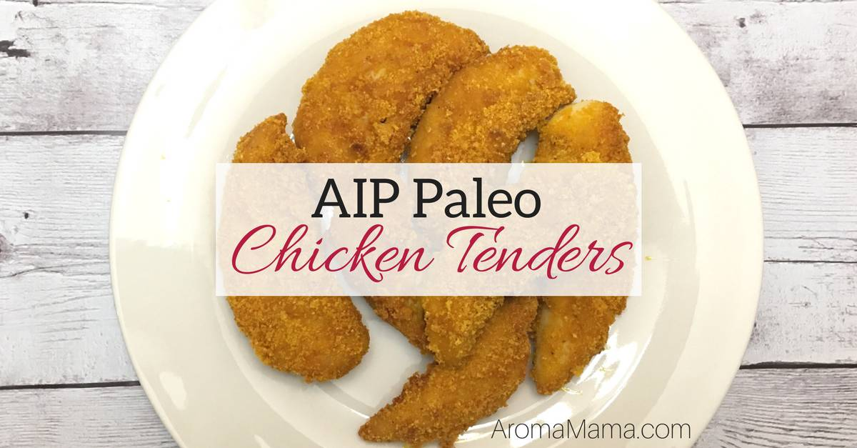 AIP Paleo Chicken Tenders