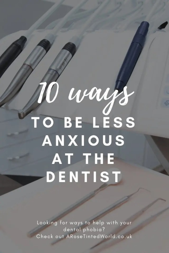 10 ways to be less anxious at the dentist