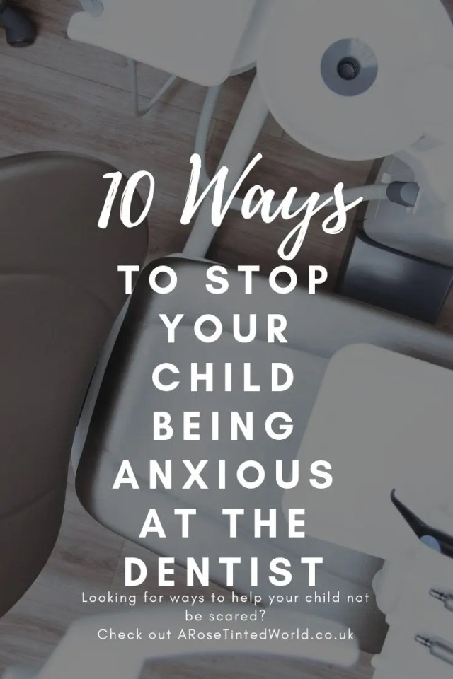 10 ways to stop your child being anxious at the dentist