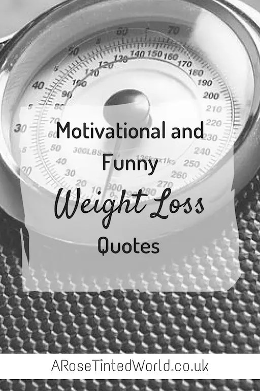 Motivational And Funny Weight Loss Quotes A Rose Tinted World