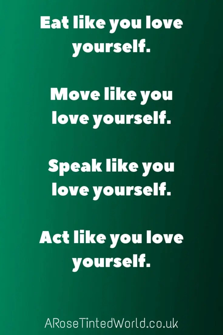 60 Positive Motivational Quotes. Eat like you love yourself. Move like you love yourself. Speak like you love yourself. Act like you love yourself