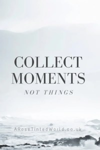 60 Positive Motivational Quotes - collect moments, not things