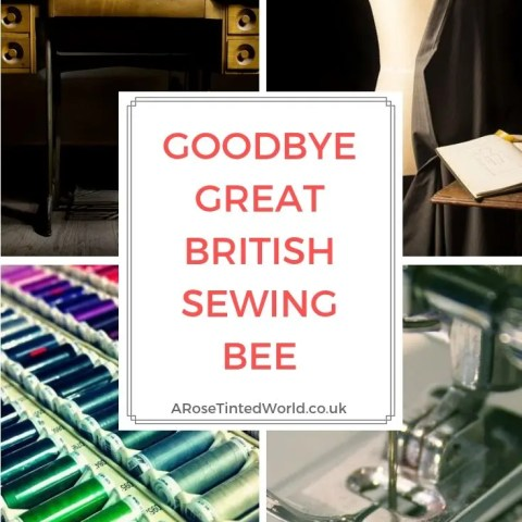 Goodbye Great British Sewing Bee