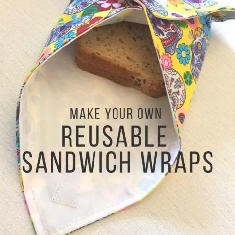 How To Make Reusable Sandwich Wraps