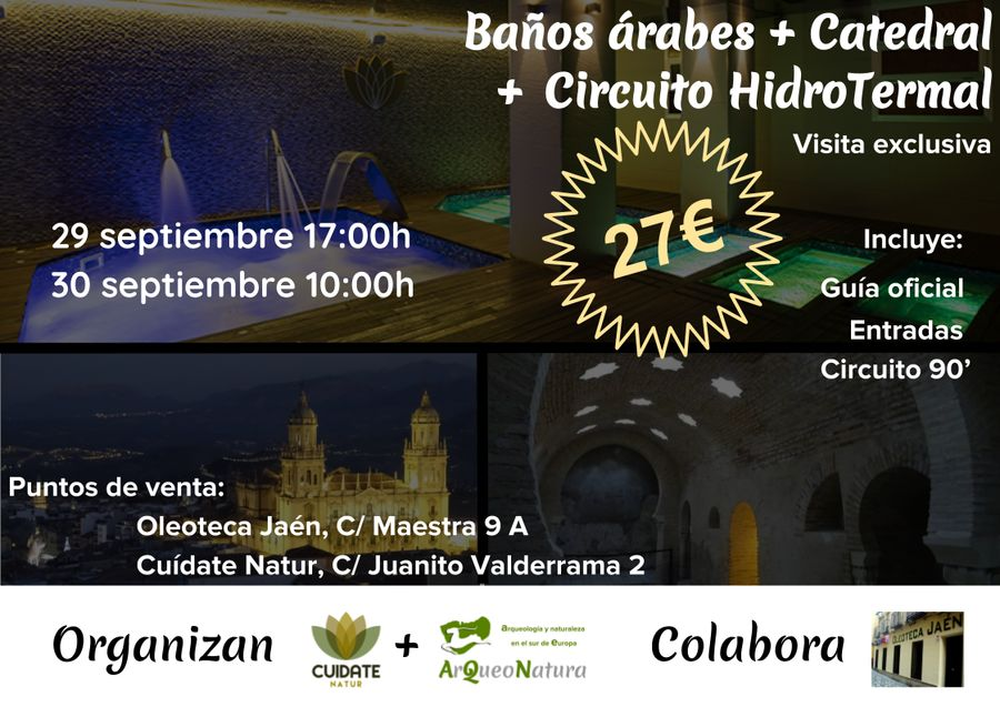 Cartel visita guiada exclusiva Jaén, 29 y 30 septiembre. Sólo 15 personas cada día: Baños árabes, Catedral y circuito hidrotermal