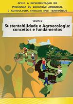 MMA - Apoio à implementação do Programa de Educação Ambiental e Agricultura Familiar nos territórios - Volume 3 - Sustentabilidade e Agroecologia: conceitos e fundamentos - Volume 2 - Cenário Socioambiental Rural Brasileiro