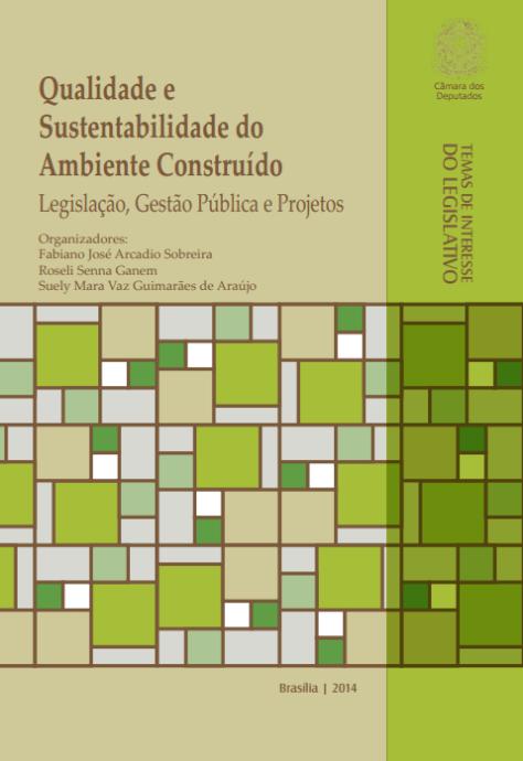Qualidade e sustentabilidade do ambiente construído: legislação, gestão pública e projetos