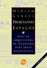Projetando Espaços - Guia de Arquitetura de Interiores para áreas Residenciais