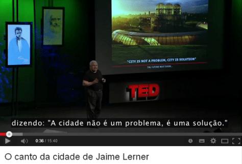 TEDTalks: Jaime Lerner: Cantos da Cidade