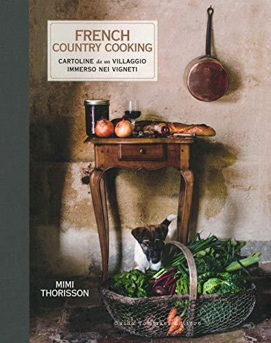 French country cooking Cartoline da un villaggio immerso nei vigneti