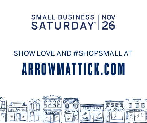 Arrow Mattick Small Business Weekend Sale!