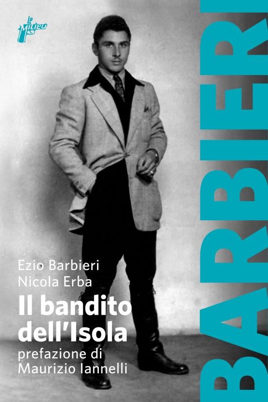Nicola Erba e il  Bandito Ezio Barbieri