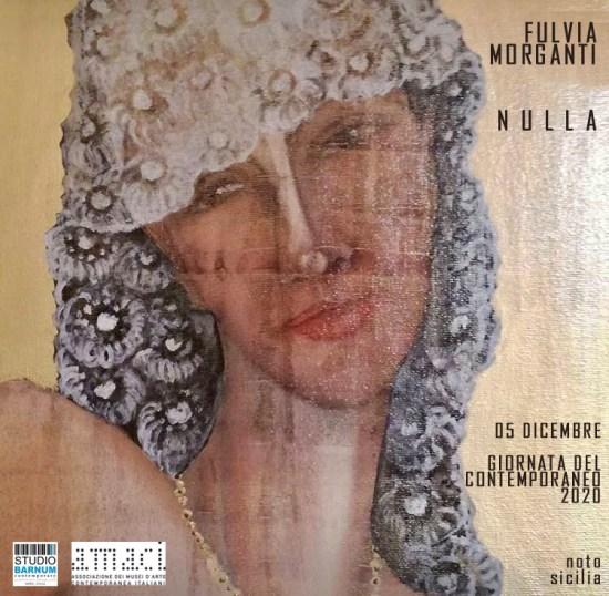 """Dal 05 al 10 dicembre lo Studio Barnum contemporary di Noto, presenta l'evento online """"NULLA"""", protagoniste 20 opere dell'Artista Fulvia Morganti."""