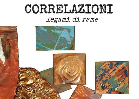 Proroga scadenza OPEN CALL CORRELAZIONI – Legami di RAME 2021 Installazione collettiva d'arte e artigianato artistico-Nuovo termine adesioni: 30 aprile 2021