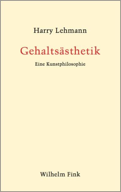 cover_harry-lehmann_gehaltsaesthetik-eine-kunstphilosophie