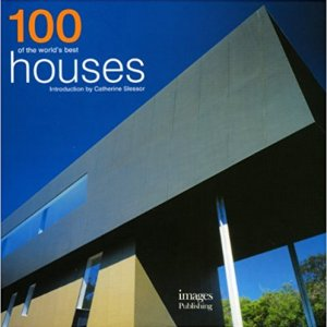 100 of the World's Best Houses (vyd. image Publishing)
