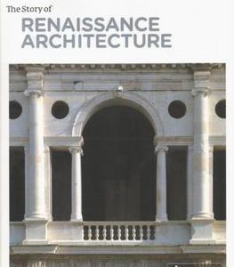 STORY OF RENAISSANCE ARCHITECTURE (SONIA SERVIDA)