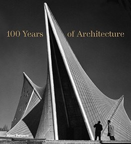100 Years of Architecture (Alan Powers)