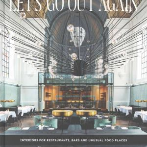 Let`s Go Out Again (Interiors for Restaurants, Bars and Unusual Food Places) (Vyd. Gestalten)