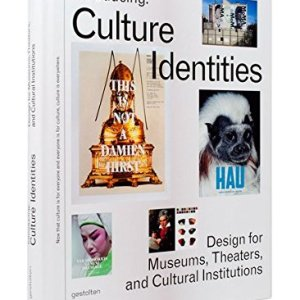 INTRODUCING CULTURE IDENTITIES: DESIGN FOR MUSEUMS, THEATERS AND CULTURAL INSTITUTIONS (ROBERT KLANTEN)
