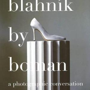 BLAHNIK BY BOMAN: SHOES, PHOTOGRAPHS, CONVERSATION (ERIC