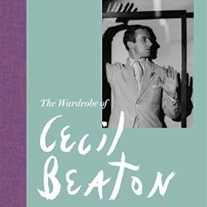 A Life in Fashion: The Wardrobe of Cecil Beaton (Wild, Benjamin)