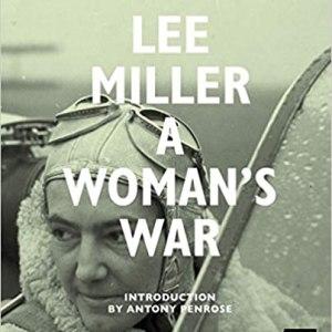 Lee Miller: A Woman's War (IMPERIAL WAR MU)