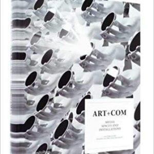 Art+Com: Media Spaces and Installations (Joachim Sauter, Susanne Jaschko, Jussi Angesleva)