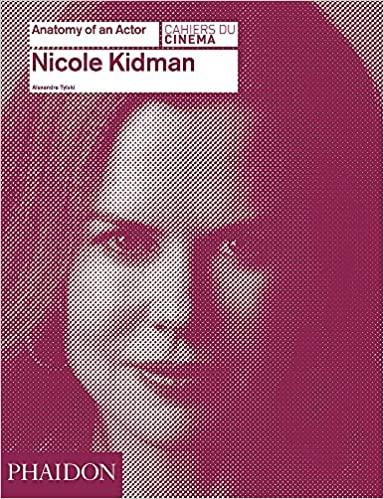 Anatomy of an Actor: Nicole Kidman
