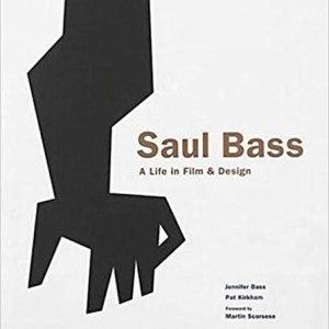 Saul Bass : A Life in Film & Design