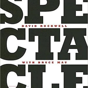 Spectacle (David Rockwell witth Bruce Mau)