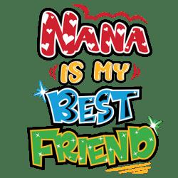 NANA IS MY BEST FRIEND