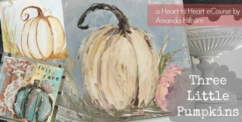 Three Little Pumpkins: a Heart to Heart eCourse